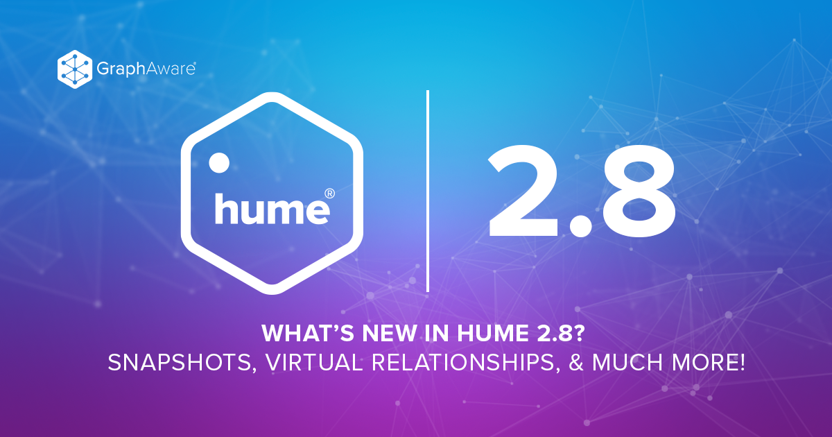 What's new in Hume 2.8: Snapshots, Virtual Relationships, and much more!